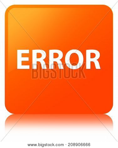 Error Orange Square Button