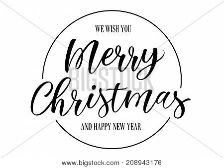 We Wish You Merry Christmas and Happy New Year in circle lettering. Christmas design element. Handwritten and typed text, calligraphy. For greeting cards, posters, leaflets and brochure.