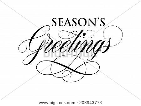 Seasons Greetings lettering. Holidays design element. Handwritten and typed text, calligraphy. For greeting cards, posters, leaflets and brochure.