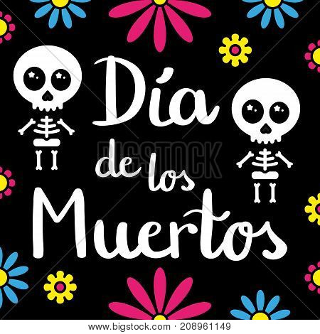 Dia de los muertos handwriting card with skeletons and flowers, black background vector