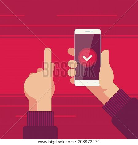 Smartphone in right hand and left hand pointing to a smartphone with confirmation button on the screen. Flat designed illustration.