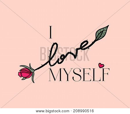 I love myself Slogan with rose. Vector patch for fashion apparels, t shirt, stickers, embroidery and printed tee design. poster