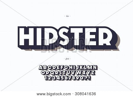 Hipster Typeface Bold 3d Style. Cool Font. Alphabet Modern Typography For Party Poster, T Shirt, Pro