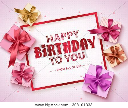 Happy Birthday Vector Greeting Card Design. Birthday Gift Boxes And Happy Birthday Text In Empty Whi