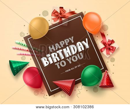 Happy Birthday Greeting Card Vector Banner Design. Birthday Greeting Text  In Empty Space Frame With