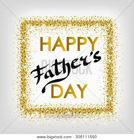 Fathers Day Gold Glitter Background. Father Day Gold Glitter Background. Fathers Day Gold Glitter Ba
