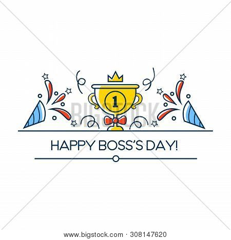 Happy Boss's Day Greeting Card In Linear Style. Boss Day Vector Illustration Design With Winner Cup,