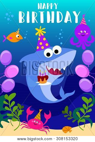 Happy Birthday Greeting Card With Shark, Octopus, Fish And Cartoon Sea Elements. Baby Shark Birthday