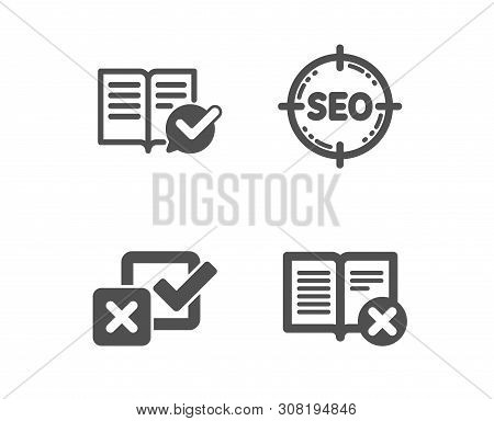 Set Of Seo, Checkbox And Approved Documentation Icons. Reject Book Sign. Search Target, Survey Choic