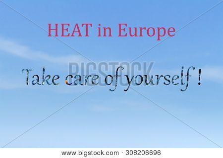 Potentially Historical And Deadly Heat In Europe The Inscription Heat In Europe And Take Care Of You