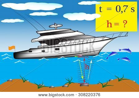 The Physical Problem, It Is Necessary To Calculate The Depth Of The Sea Using An Ultrasonic Device,