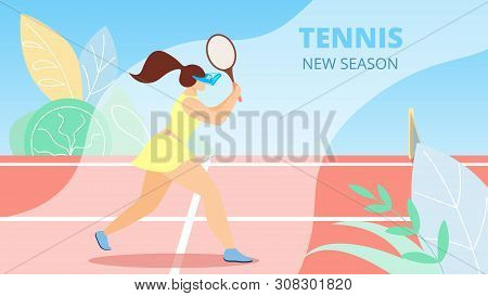 Informational Flyer Is Written Tennis New Season. Poster Goal Tennis Players To Throw Racket To Side