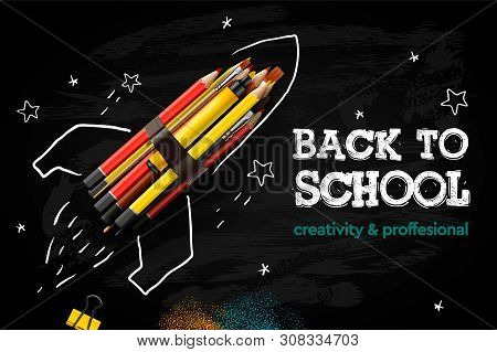 Back To School Creative Banner. Rocket Ship Launch With Pencils - Sketch On The Blackboard, Vector I