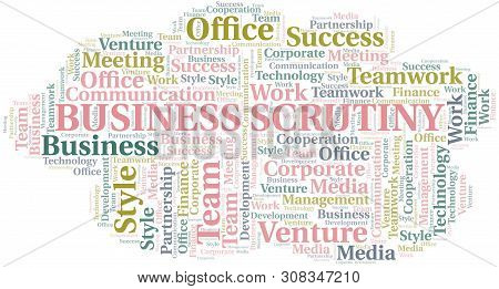 Business Scrutiny Word Cloud. Collage Made With Text Only.