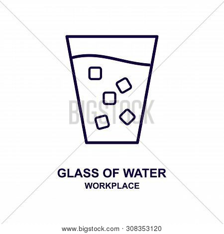 Glass Of Water Icon Isolated On White Background From Workplace Collection. Glass Of Water Icon Tren