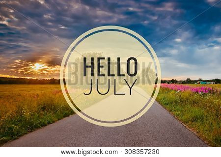 Banner Hello July. New Month. Welcome Card Evening Summer Sunset. Summer Landscape. Text On The Phot