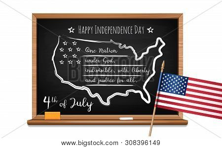 Happy Independence Day. Words Us Oath Of Allegiance, Usa Map And Us Flag. Chalk Inscription On Black