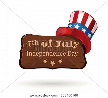 Usa Independence Day. Fourth Of July. 4th Of July. Uncle Sam Hat And Wooden Board With A Congratulat