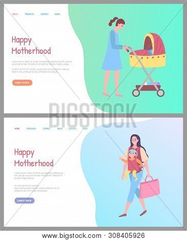 Happy Motherhood Vector, Person Caring For Small Kid. Woman Walking With Bag And Carrying Baby, Lady