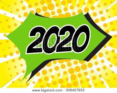 poster of 2020 Popart Bubble Speech Cartoon Background with Comic Effect