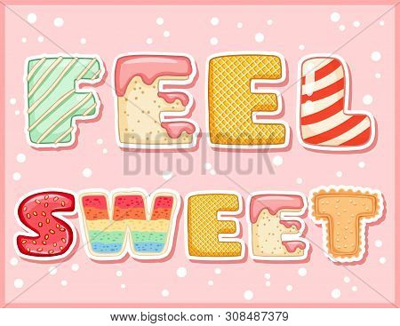 Feel sweet cute funny postcard. Tempting inscription flyer. Vector illustration is suitable for greeting cards, posters, menus, prints poster