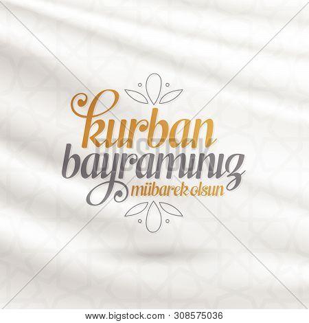 Feast Of The Sacrif (eid Al-adha Mubarak) Feast Of The Sacrifice Greeting (turkish: Kurban Bayramini