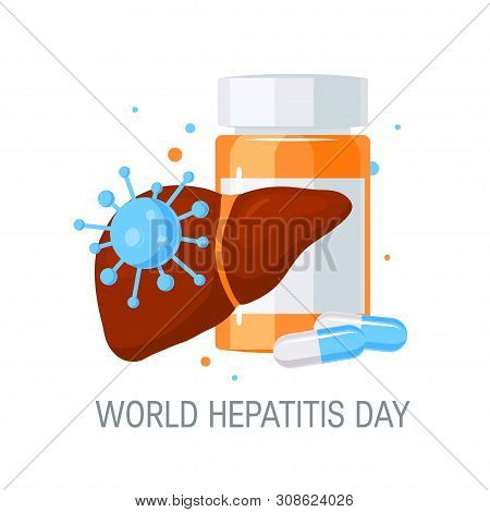 World Hepatitis Day Concept. Design With Medicine For Posters, Web Banners, Infographics Etc. In Fla