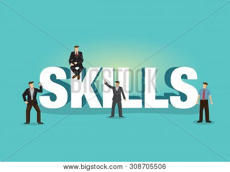 Group Of Businessman Standing And Sitting Around The Giant Font Skills. Concept Of Business Skill De