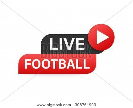 Live Football Streaming Icon, Button For Broadcasting Or Online Football Stream. Vector Stock Illust