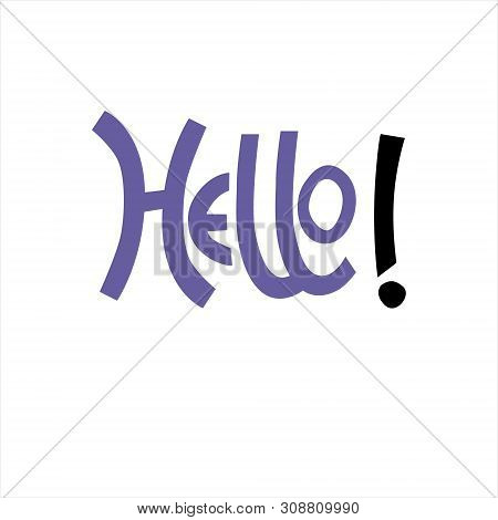 Hand-lettered Uplifting Hello Phrase In Blue Color For Sticker, Card, T-shirt, Banner, Social Media.