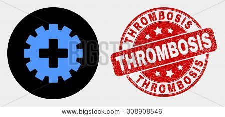 Rounded Plus Gear Icon And Thrombosis Stamp. Red Rounded Textured Stamp With Thrombosis Caption. Blu