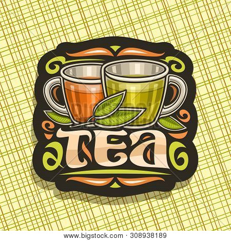 Vector Logo For Tea, Dark Decorative Badge With Illustration Of 2 Glass Cups With Yellow And Brown L