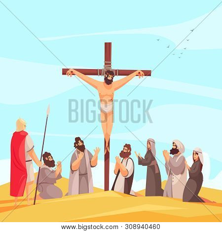 Bible Narratives Jesus Crucifix Composition With Christ Nailed To Cross On Mount Calvary With Prayin
