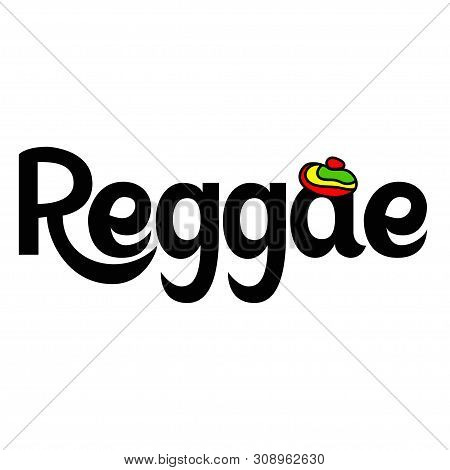 Reggae Label. Lettering Poster. Rastafarian Colors Hat.