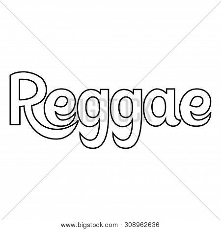 Reggae Label. Lettering. Black And White. Isolated On Whi