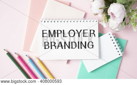 Text Sign Showing Employer Branding. Conceptual Photo Promoting Company Employer Choice To Desired T