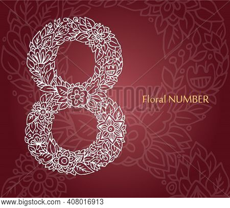 Floral Number 8 Made Of White Line Leaves And Flowers On Burgundy Background. Typographic Element Fo