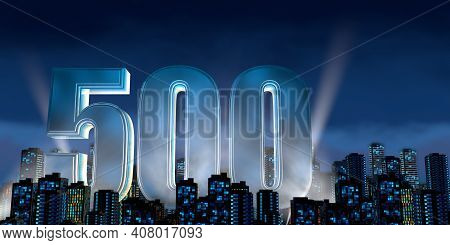 Number 500 In Thick Blue Font Lit From Below With Floodlights Floating In The Middle Of A City Cente