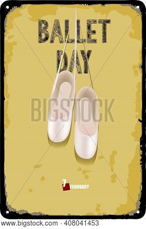 Ballet Pointe Shoes On The Plate For The Ballet Day Date