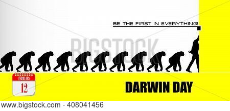 Date Dedicated To Evolution - Darwin Day. Be The First In Everything.