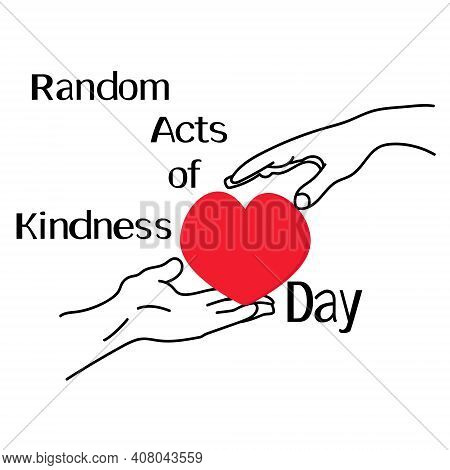 Random Acts Of Kindness Day, Hand Passing A Symbolic Heart To The Other Hand Vector Illustration