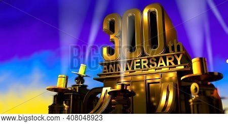 300th Anniversary In Thick Letters On A Large Golden Antique Style Building Illuminated By 6 Floodli