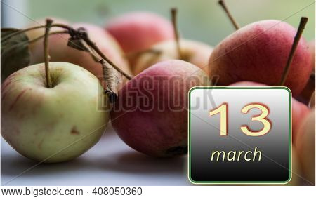 March 13 ,13th Day Of The Month. Apples - Vitamins You Need Every Day. Spring Month. Day Of The Year