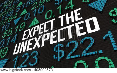 Expect the Unexpected Stock Market Surprise Shock Boom Bust 3d Illustration