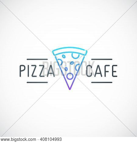 Simple Emblem For Pizzeria. Line Icon With Slice Of Pizza And Text. Minimalist Logo For Pizza Cafe.