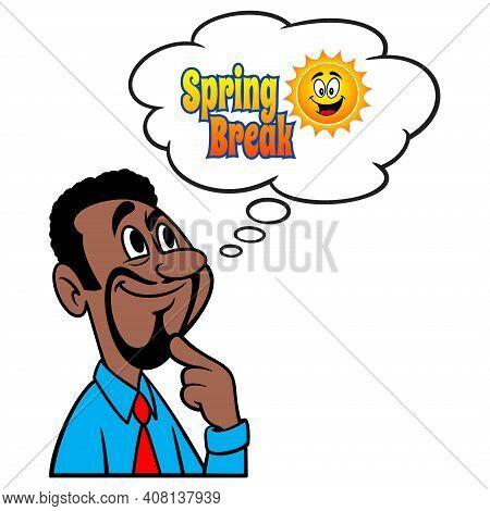 Man Thinking About Spring Break - A Cartoon Illustration Of A Man Thinking About A Spring Break Trip