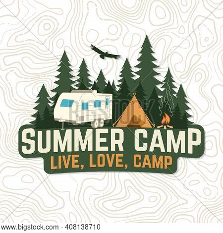 Summer Camp. Live, Love, Camp Patch. Vector Illustration. Concept For Badge, Shirt Or Logo, Print, S