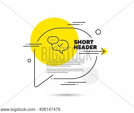 Check Mark Line Icon. Speech Bubble Vector Concept. Approved Sign. Speech Bubble Chat Symbol. Approv
