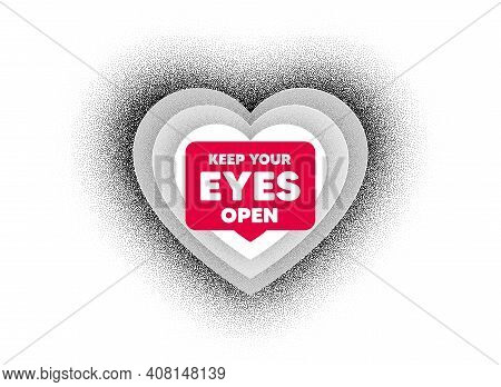 Keep Your Eyes Open Motivation Quote. Love Heart Dotwork Background. Motivational Slogan. Inspiratio