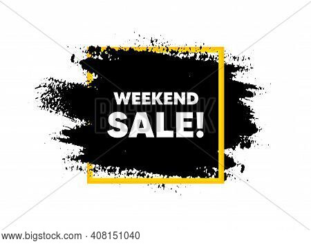 Weekend Sale. Paint Brush Stroke In Square Frame. Special Offer Price Sign. Advertising Discounts Sy